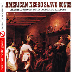 American Negro Slave Songs (Digitally Remastered)