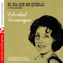 El Dia Que Me Quieras Y Otros Exitos de Libertad Lamarque (Digtally Remastered)