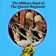 The Military Band Of The Queen's Regiment (Digitally Remastered)