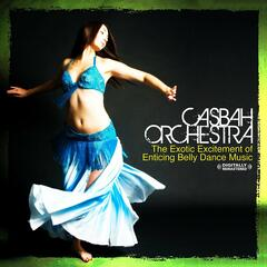 The Exotic Excitement Of Enticing Belly Dance Music (Digitally Remastered)