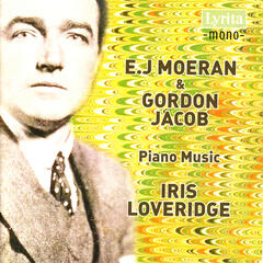 E. J. Moeran & Gordon Jacob: Piano Music