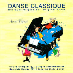 Danse Classique: Complete Course, Intermediate Level, Original Tunes