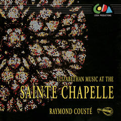 Elizabethan Music at the Saint Chapelle - Raymond Cousté Plays John Dowland