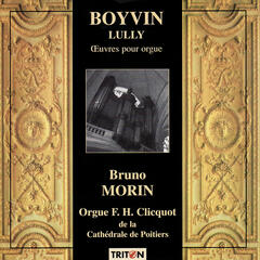 Boyvin-Lully organ pieces on the Clicquot organ of Poitiers