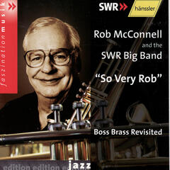 "Rob McConnell & the SWR Big Band - ""So Very Rob"""
