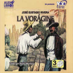 La Vorágine (Abridged)
