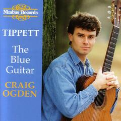 Tippett-The Blue Guitar & Other 20th Century Guitar Classics