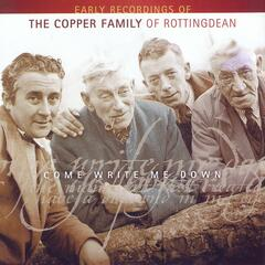 Come Write Me Down - Early Recordings of The Copper Family of Rottingdean