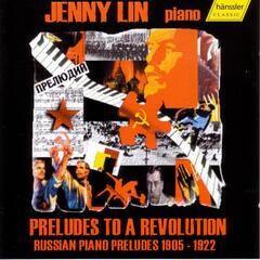 Preludes To A Revolution - Russian Piano Preludes, 1905- 1922