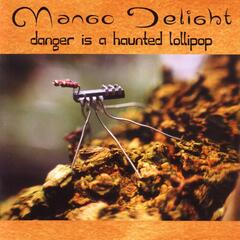 Danger Is A Haunted Lollipop