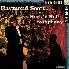 Raymond Scott Conducts The Rock 'n Roll Symphony (Digitally Remastered)