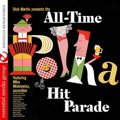 Dick Martin Presents The All-Time Polka Hit Parade (Digitally Remastered)
