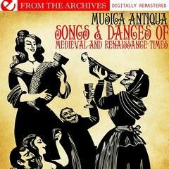 Songs & Dances Of Medieval And Renaissance Times (Digitally Remastered)