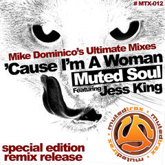 'Cause I'm a Woman (Mike Dominico's Ultimate Mixes)
