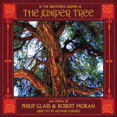 Glass & Moran: The Juniper Tree