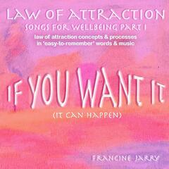 Law of Attraction - Songs for Wellbeing Part 1