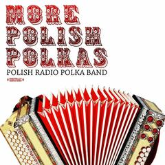More Polish Polkas (Digitally Remastered)