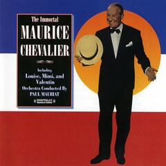 The Immortal Maurice Chevalier (Digitally Remastered)