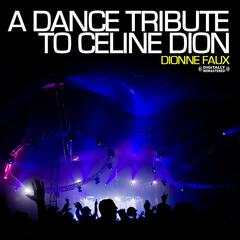 A Dance Tribute To Celine Dion