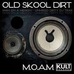 Old Skool Dirt (Unmixed)