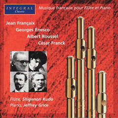 Françaix, Enesco, Roussel, Franck: Music for Flute and Piano