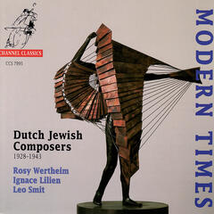 Modern Times:  Dutch Jewish Composers 1928-1943