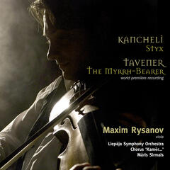 Kancheli: Styx; Tavener: The Myrrh-Bearer