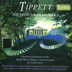 Tippet: The Midsummer Marriage - Opera in Three Acts
