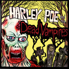 Harley Poe and The Dead Vampires
