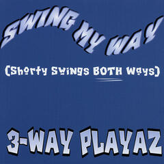 Swing My Way (Shorty Swings Both Ways)
