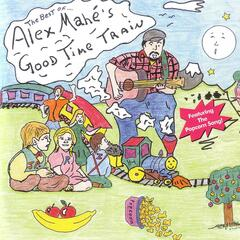 The Best Of… Alex Mahe's Good Time Train