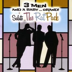 3 Men And A Baby...Grand: Salute The Rat Pack