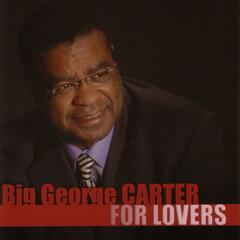 Big George Carter For Lovers