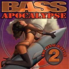 Bass Apocalypse 2: The Final Battle