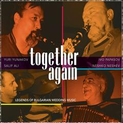 Together Again: Legends Of Bulgarian Wedding Music