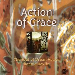 Action Of Grace:  The Soul Of Urban Vodou