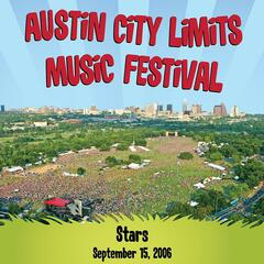 Live at Austin City Limits Music Festival 2006: Stars