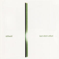 Stillwell / Last Ditch Effort split CD