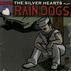 The Silver Hearts Play Rain Dogs