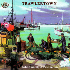 Trawlertown - The Singing Of The Fishing