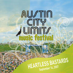 Live at Austin City Limits Music Festival 2007: Heartless Bastards