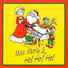 Miss Molly & Ho! Ho! Ho!