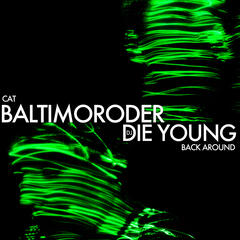 DJ Die Young - Back Around / Baltimoroder - Cat