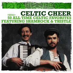 Celtic Cheer - 50 All Time Celtic Favorites (Digitally Remastered)