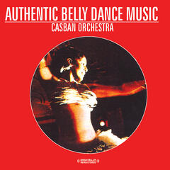 Authentic Belly Dance Music (Digitally Remastered)