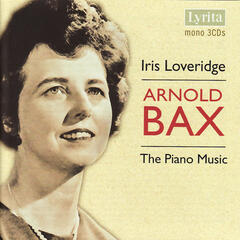 Iris Loveridge Performs Piano Works by Arnold Bax