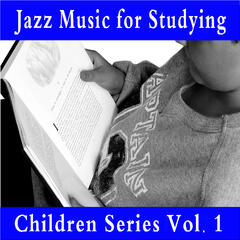 Jazz Music for Studying: Children Series Vol. 1