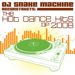 DJ Snake Machine Reconstructs The Hot Dance Hits of 2008 Volume 1