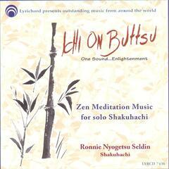 Ichi on Buttsu:  Zen Meditation Music For Solo Shakuhachi