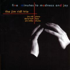 Five Minutes To Madness And Joy